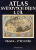 Atlas světových dějin 1. díl, Pravěk - Středověk