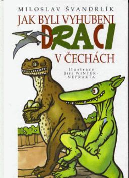 Jak byli draci vyhubení v Čechách