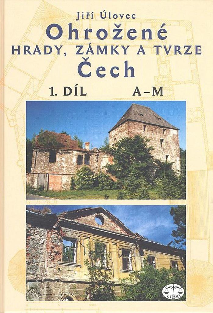 Ohrožené hrady,zámky a tvrze Čech 1.díl - Jiří Úlovec
