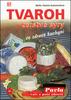 Tvaroh a čerstvé sýry ve zdravé kuchyni, sv.30