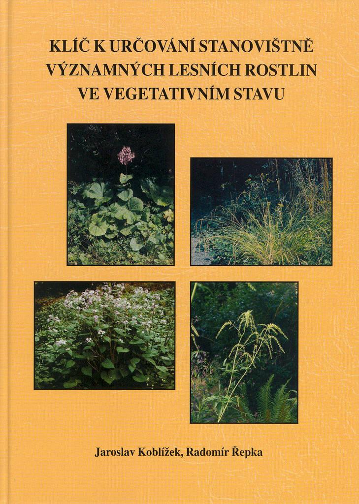 Klíč k určování stanovištně významných lesních rostlin ve vegetativním stavu - Jaroslav Koblížek