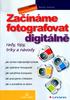 Začínáme fotografovat digitálně, Rady, tipy, triky a návody