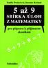 5 až 9 sbírka úloh z matematiky, Pro přípravu k příjímacím zkouškám určená žákům5., 7. a 9. tříd ZŠ