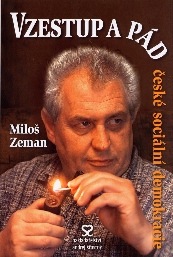 Vzestup a pád české sociální demokracie - Miloš Zeman