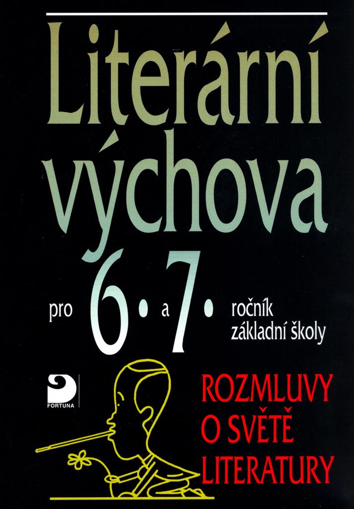 Literární výchova pro 6.a 7.ročník základní školy - Vladimír Nezkusil