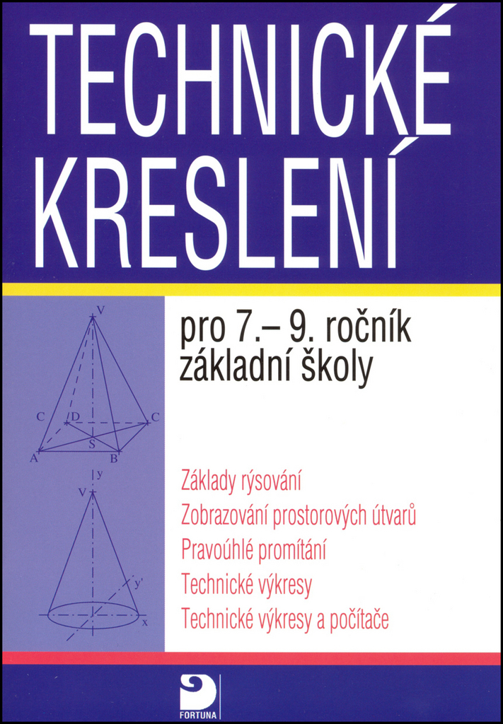 Technické kreslení pro 7.-9. ročník základní školy - Miroslava Veselíková