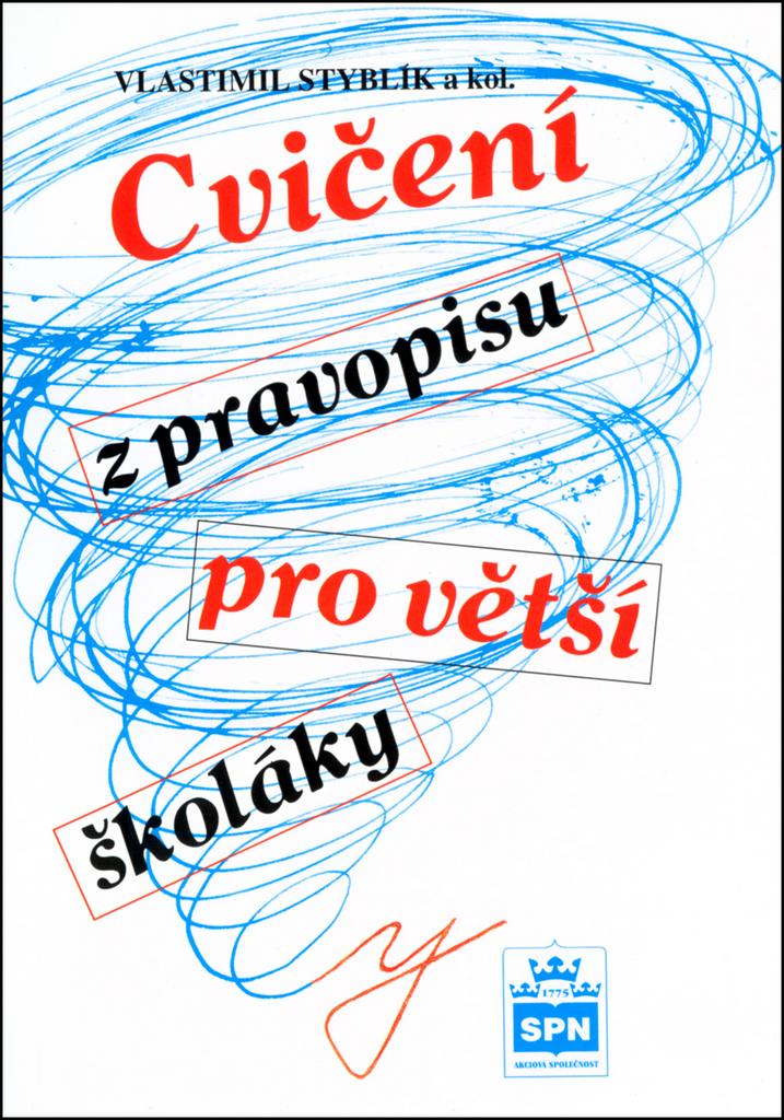 Cvičení z pravopisu pro větší školáky - Vlastimil Styblík