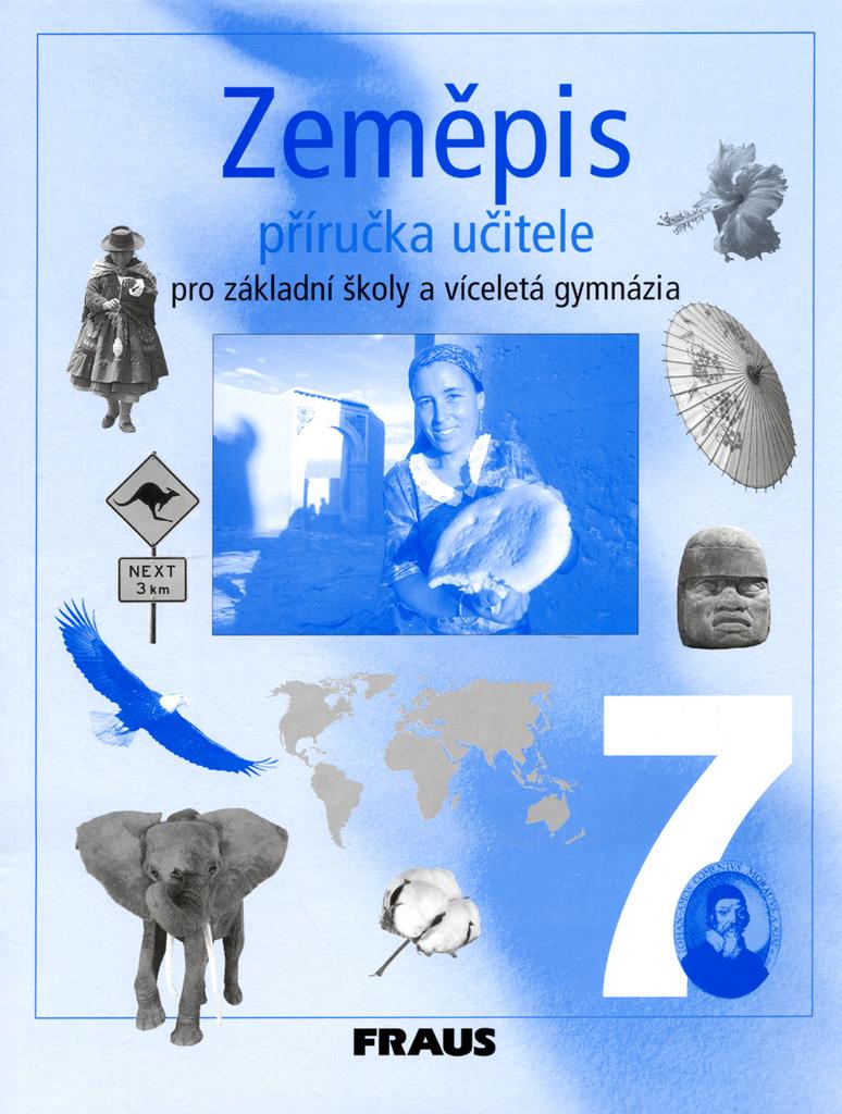 Zeměpis 7 Příručka učitele - Jiří Dvořák