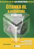 ČÍTANKA III. K LITERATUŘE V KOSTCE PRO STŘEDNÍ ŠKOLY, PŘEPRACOVANÉ VYDÁNÍ 2007