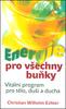 Energie pro všechny buňky, Vitální program pro tělo, duši a ducha