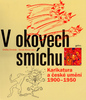 V okovech smíchu, Karikatura a české umění 1900 - 1950