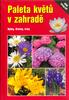 Paleta květů v zahradě, Byliny, dřeviny,trávy