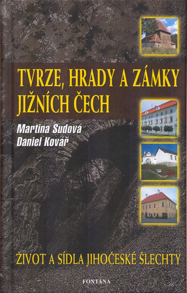 Tvrze, hrady a zámky jižních Čech - Martina Sudová