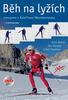 Běh na lyžích + DVD - Emil Bolek; Ján Ilavský