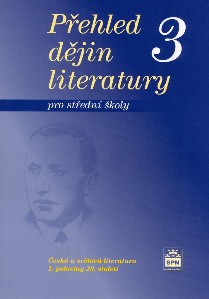 Přehled dějin literatury 3 pro střední školy - Josef Soukal