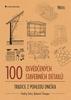 100 osvědčených stavebních detailů - Ondřej Šefců; Bohumil Štumpa