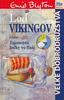 Loď vikingov, Veľké dobrodružstvá