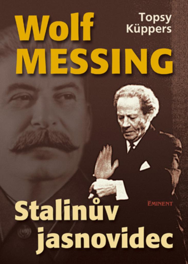Wolf Messing Stalinův jasnovidec - Topsy Küppers