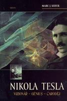 Nikola Tesla, Vizionář - génius - čaroděj