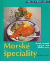 Morské špeciality, Chutné a zdravé pokrmy z rýb a plodov mora