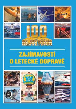 100 největších zajímavostí o letecké dopravě