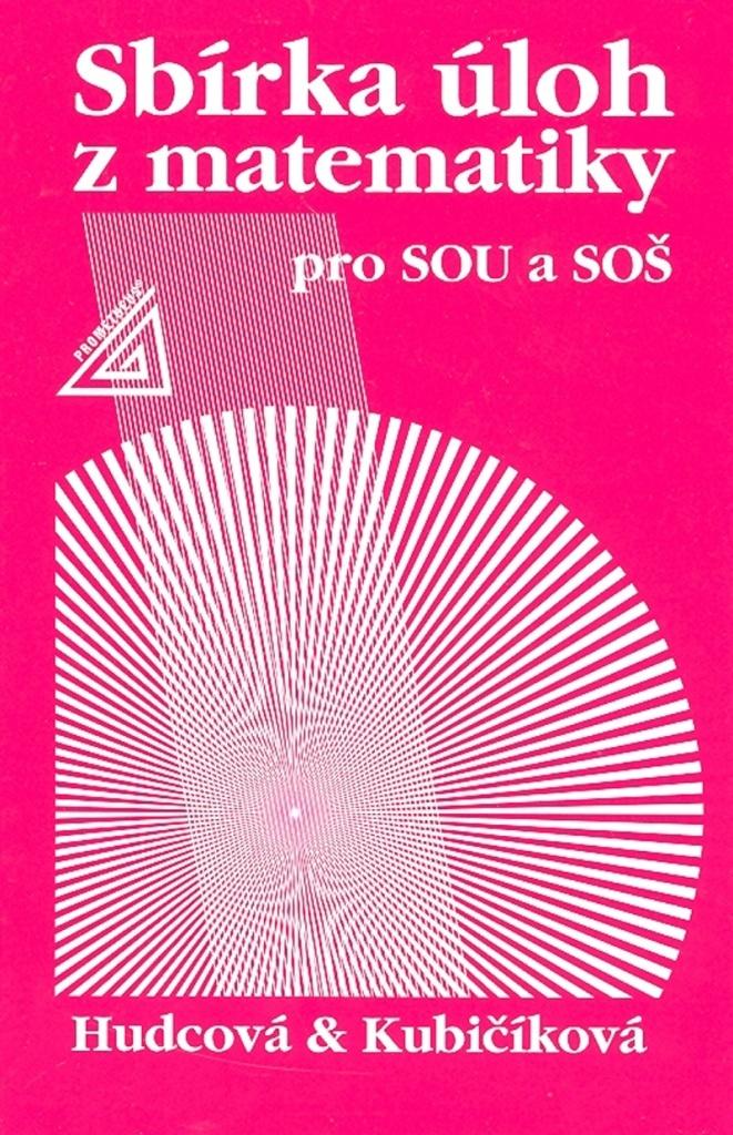 Sbírka úloh z matematiky pro SOU a SOŠ - Milada Hudcová