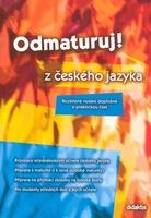 Odmaturuj! z českého jazyka, Rozšířené vydání doplněné o praktickou část