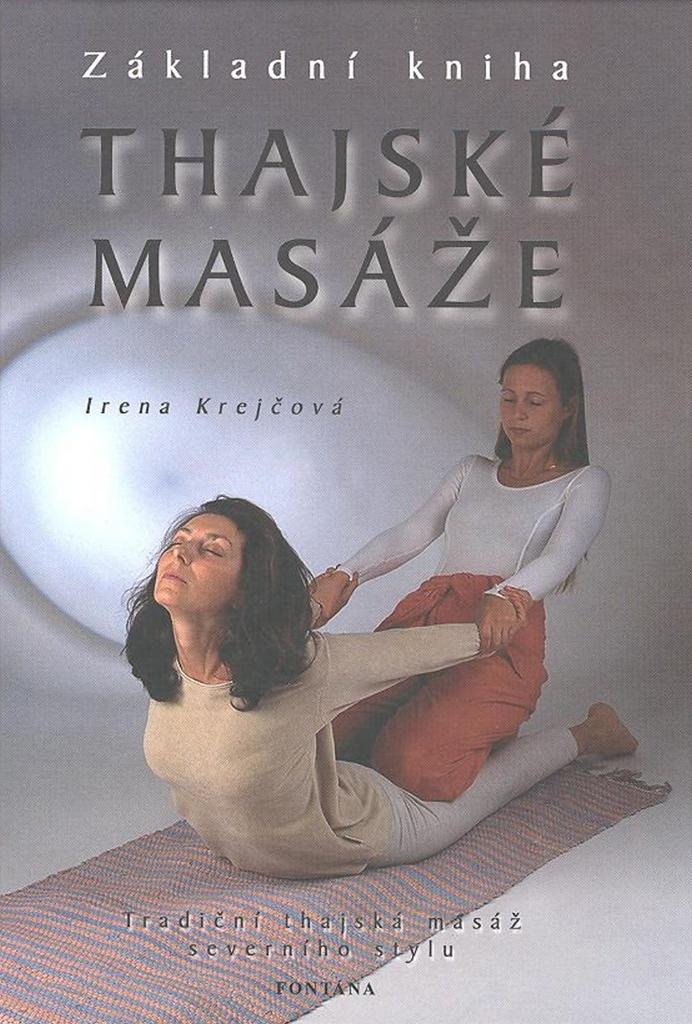 Thajské masáže Základní kniha - Irena Krejčová