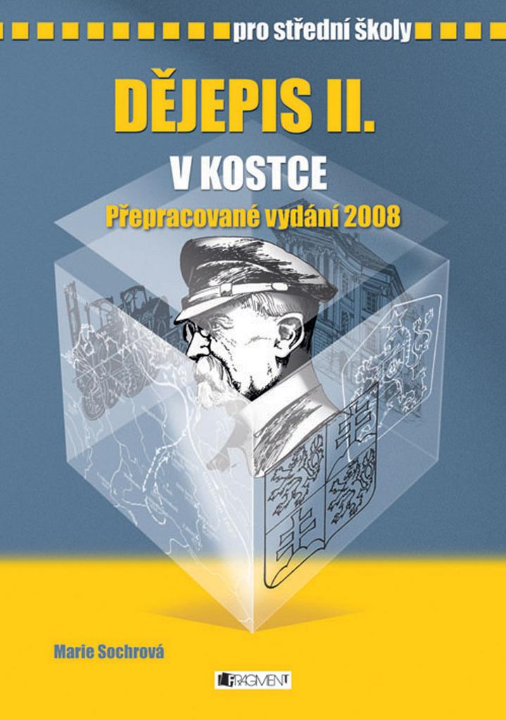 Dějepis II. v kostce pro střední školy - Marie Sochrová