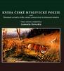 Kniha české myslivecké poezie, aneb Devadesát autorů o zvěři, lovech a myslivcích ve stodvaceti básních