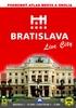 Bratislava Live City, Podrobný atlas mesta a okolia Mierka 1 : 10 000 Centrum 1 : 5 500