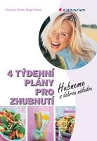 4 týdenní plány pro zhubnutí - Thomas Ellrott; Birgit Ellrott