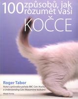 100 způsobů jak rozumět vaší kočce - Roger Tabor
