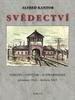 Svědectví, Terezín, Osvětim, Schwarzheide