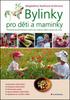 Bylinky pro děti a maminky, Praktické použití lečivých rostlin pro rodiny s dětmi od jara do zimy
