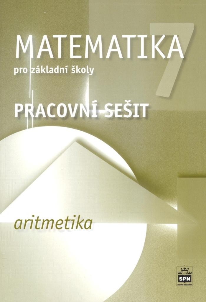 Matematika 7 pro základní školy Aritmetika Pracovní sešit - Jitka Boušková