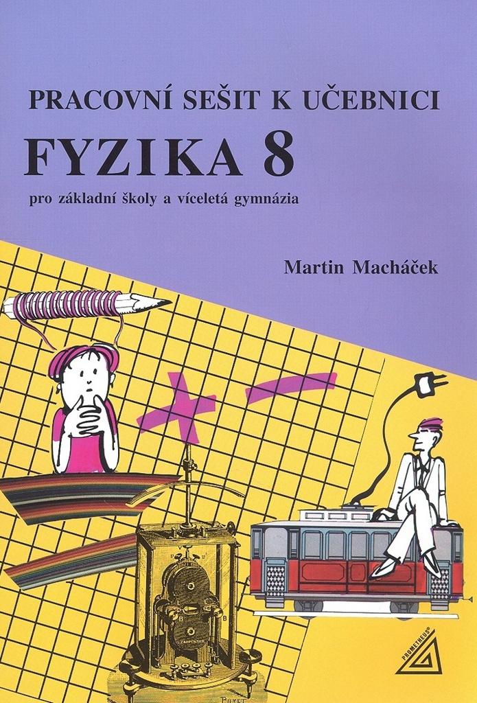 Pracovní sešit k učebnici Fyzika 8 - Martin Macháček