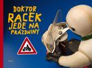 Doktor Racek jede na prázdniny - Milada Rezková; Lukáš Urbánek