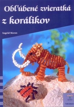 Obľúbené zvieratká z korálikov