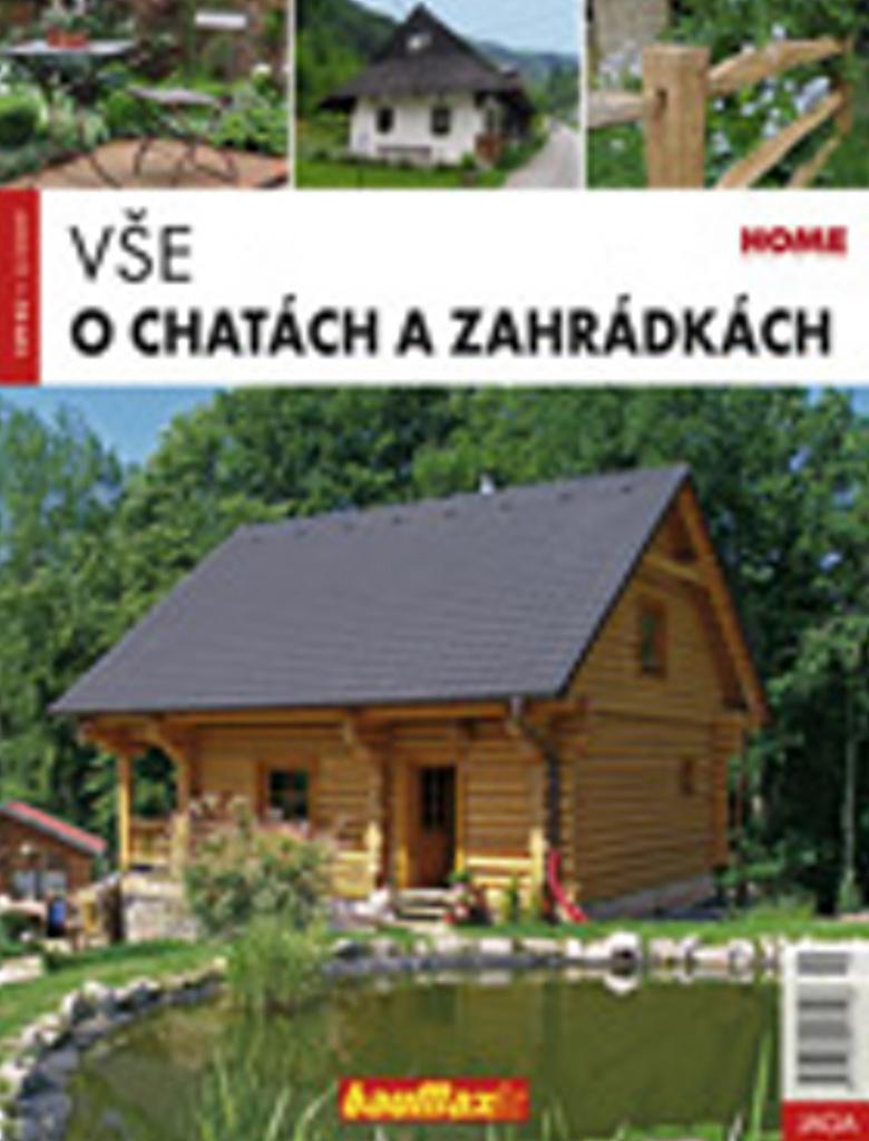 Vše o chatách a zahrádkách - Kolektiv autorů