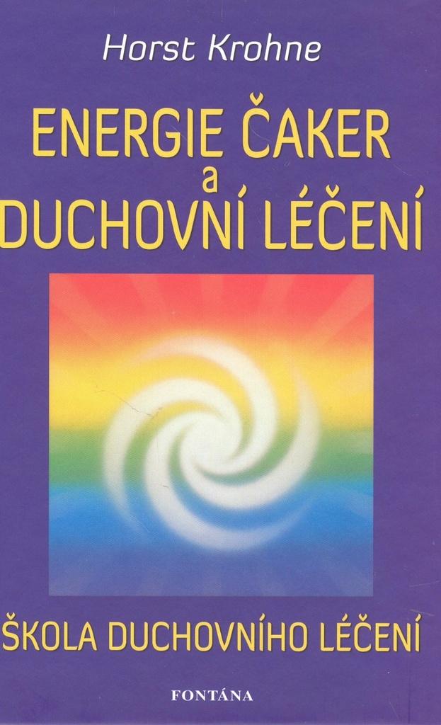 Energie čaker a duchovní léčení - Horst Krohne