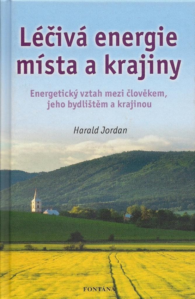 Léčivá energie místa a krajiny - Harald Jordan