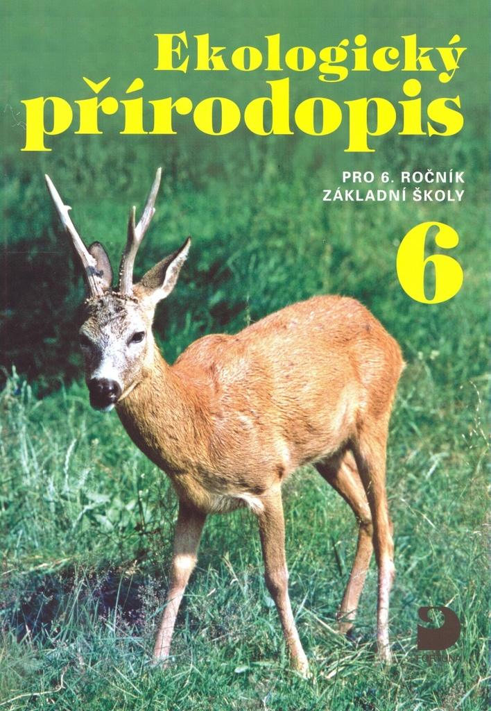 Ekologický přírodopis pro 6.ročník základní školy - Danuše Kvasničková