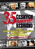 35 českých filmových režisérů, Očima Zdeňka Svěráka, Jiřího Suchého, Květy Fialové ......