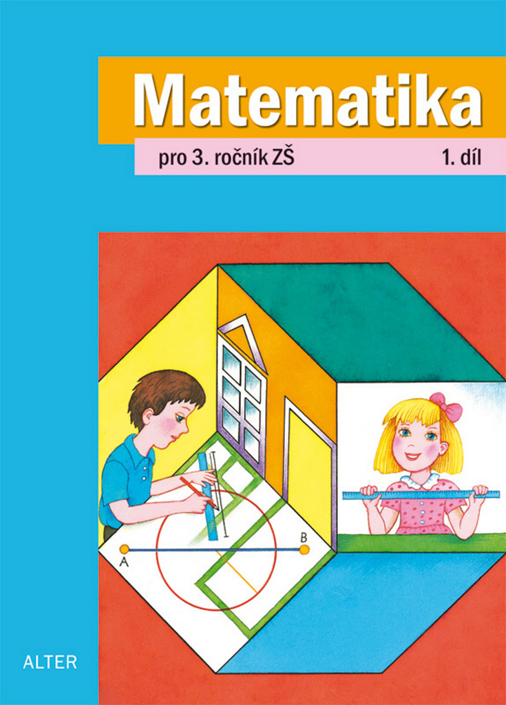 Matematika pro 3. ročník ZŠ 1. díl - Květoslava Matoušková