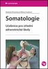 SOMATOLOGIE, UČEBNICE PRO STŘEDNÍ ZDRAVOTNICKÉ ŠKOLY