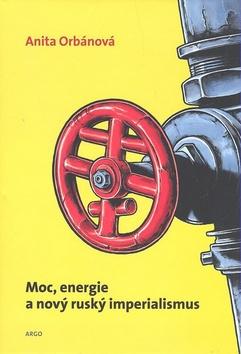 Moc, energie a nový ruský imperialismus