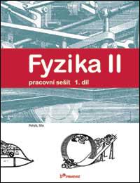 Fyzika II 1.díl Pracovní sešit - Ranata Holubová