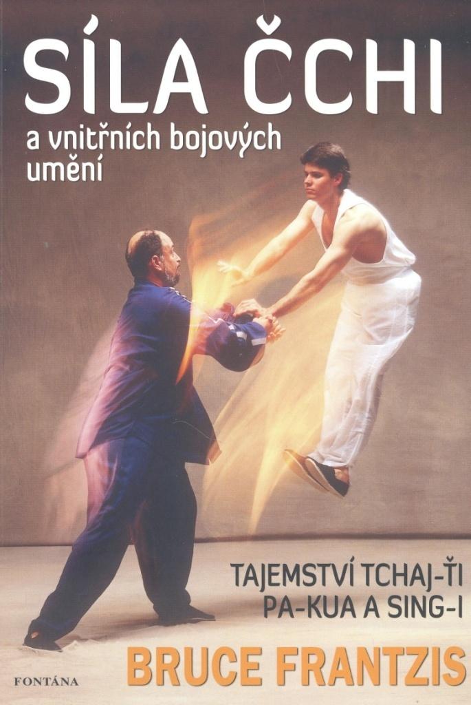 Síla Čchi a vnitřních bojových umění - Bruce Frantzis