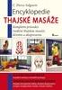 Encyklopedie Thajské masáže, Kompletní průvodce tradiční thajskou masáží, léčením a akupresurou